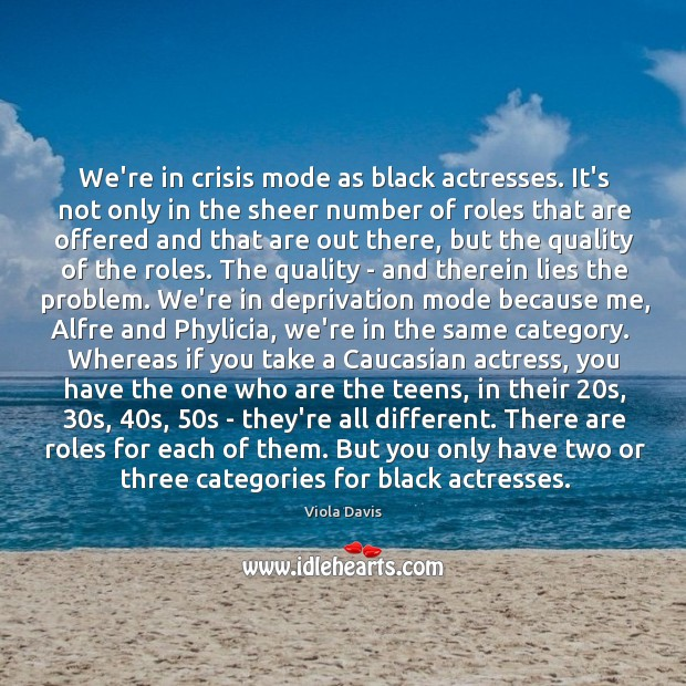 Image, We're in crisis mode as black actresses. It's not only in the