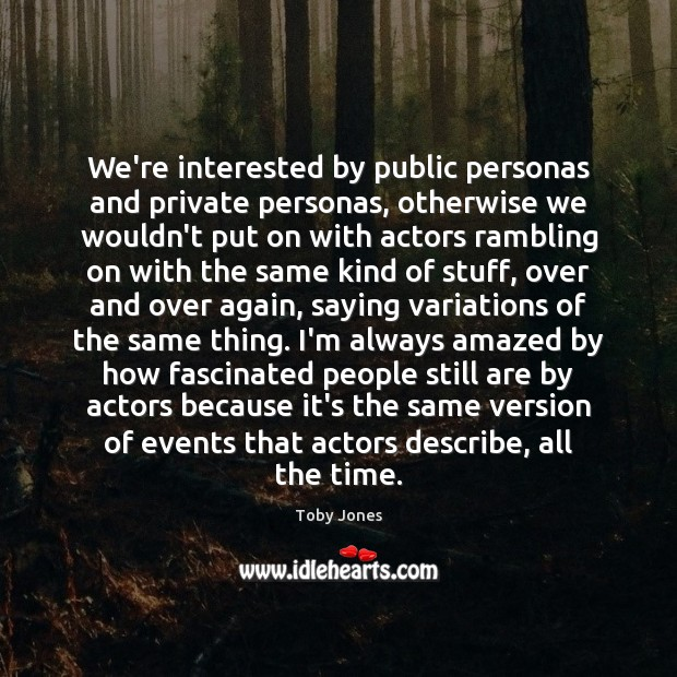 We're interested by public personas and private personas, otherwise we wouldn't put Image