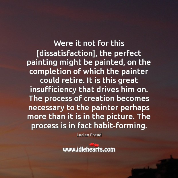 Were it not for this [dissatisfaction], the perfect painting might be painted, Image