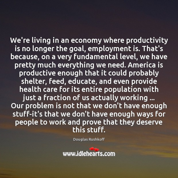 We're living in an economy where productivity is no longer the goal, Image
