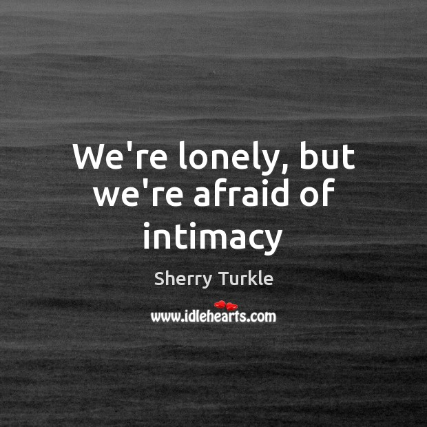We're lonely, but we're afraid of intimacy Image