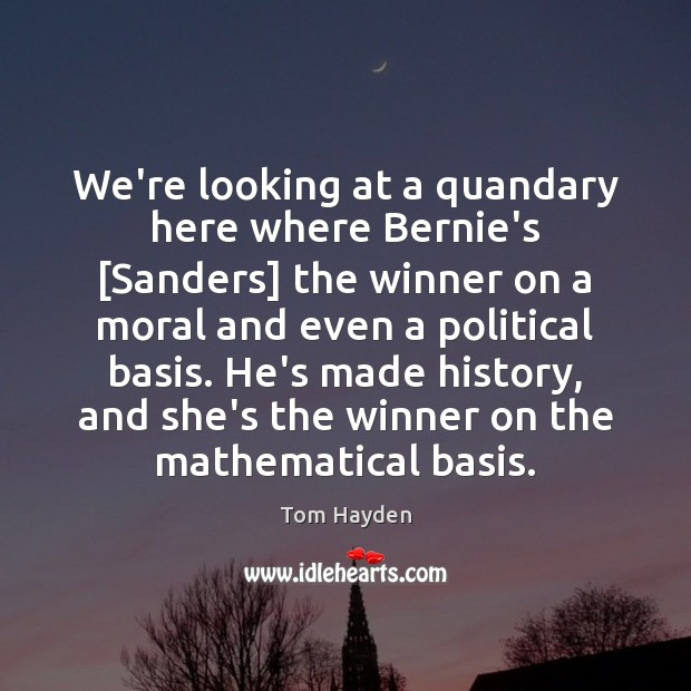 We're looking at a quandary here where Bernie's [Sanders] the winner on Image