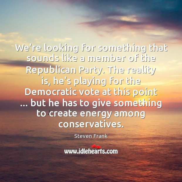 We're looking for something that sounds like a member of the Republican Image