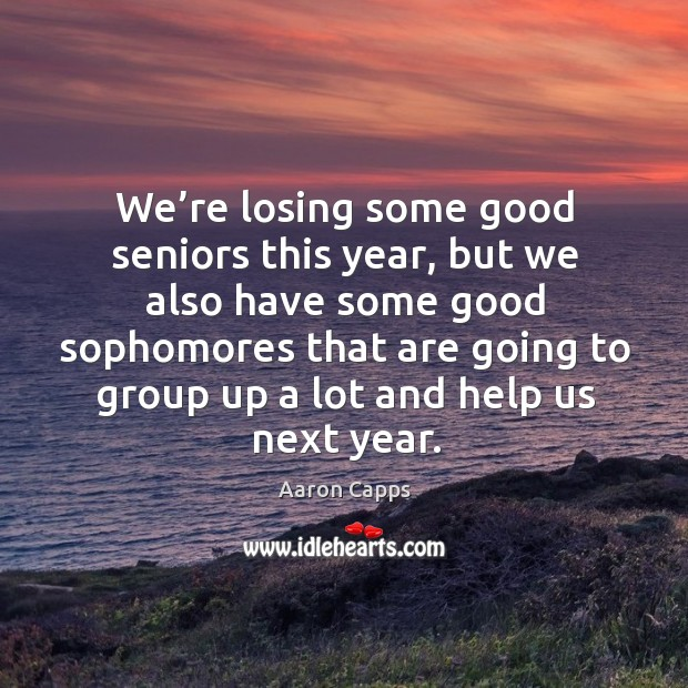 Image, We're losing some good seniors this year, but we also have some good sophomores