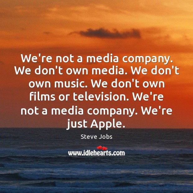 Image, We're not a media company. We don't own media. We don't own