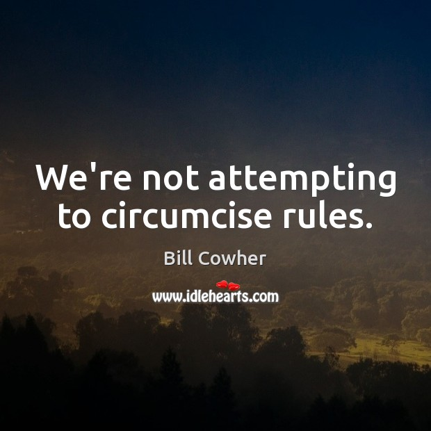 Image, We're not attempting to circumcise rules.