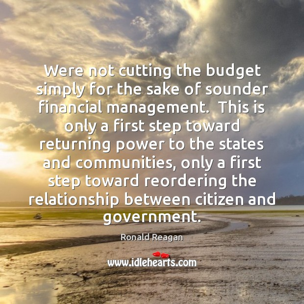 Image, Were not cutting the budget simply for the sake of sounder financial