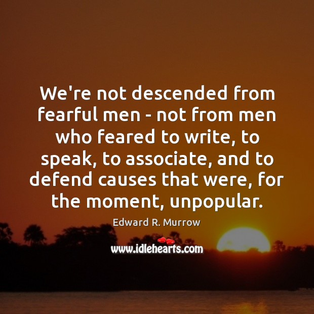 Image, We're not descended from fearful men – not from men who feared