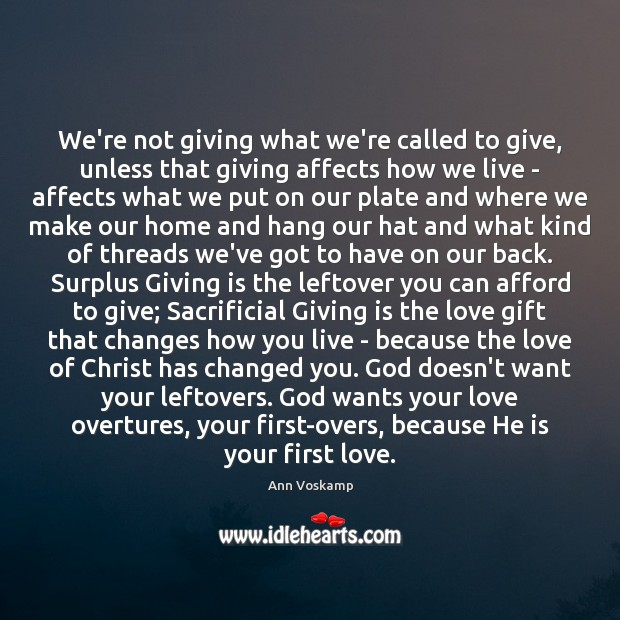 We're not giving what we're called to give, unless that giving affects Image