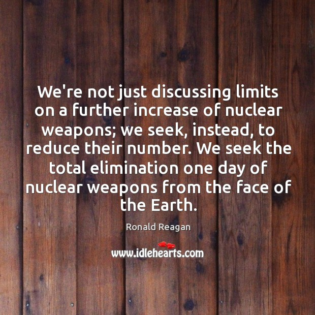 We're not just discussing limits on a further increase of nuclear weapons; Image