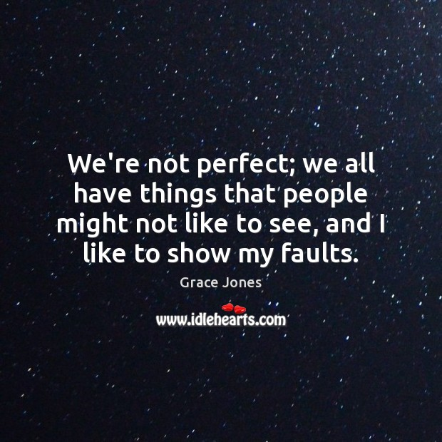 We're not perfect; we all have things that people might not like Image