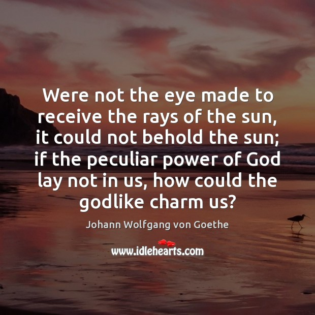 Were not the eye made to receive the rays of the sun, Image