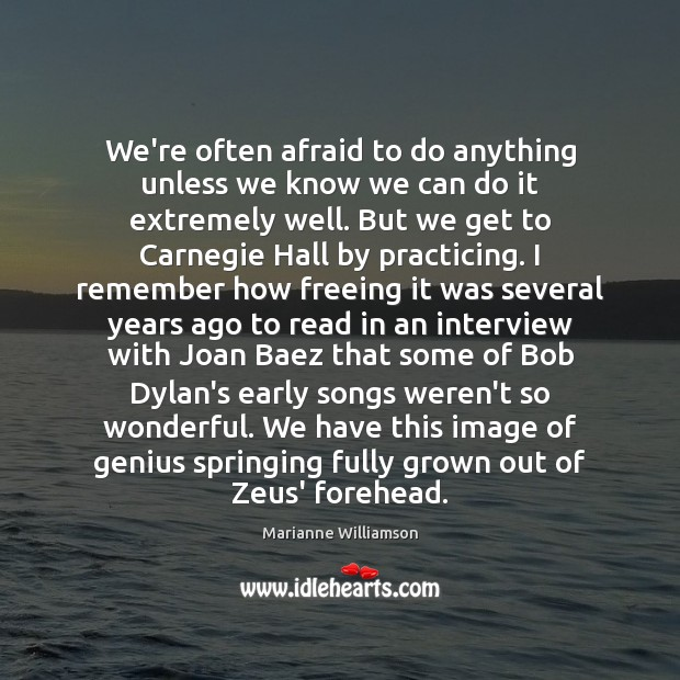 Image, We're often afraid to do anything unless we know we can do