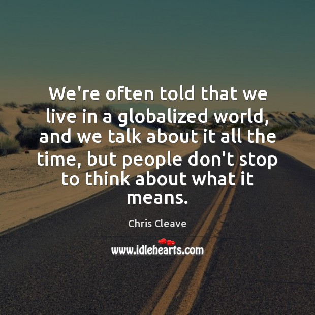 We're often told that we live in a globalized world, and we Image
