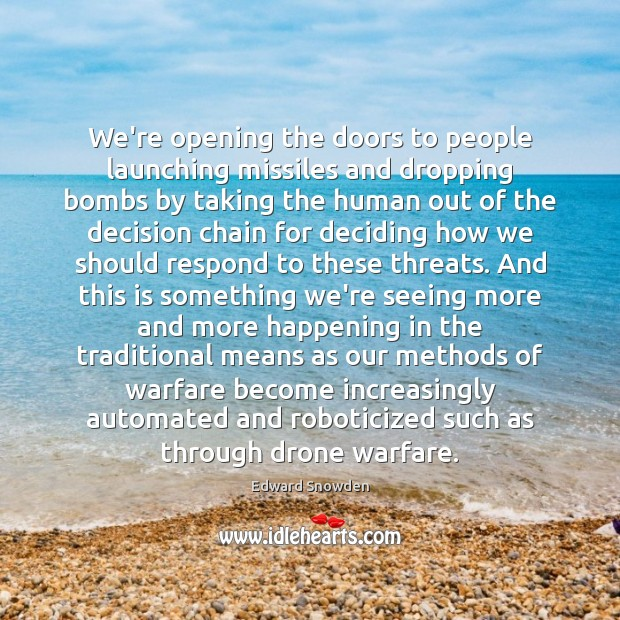 We're opening the doors to people launching missiles and dropping bombs by Image