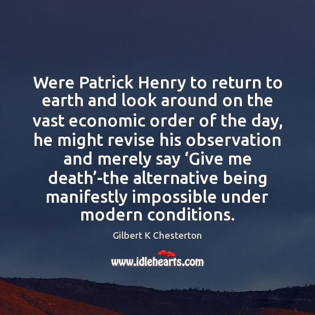 Were Patrick Henry to return to earth and look around on the Image