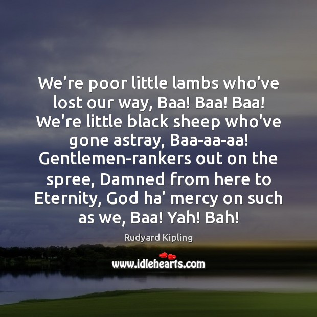 Image, We're poor little lambs who've lost our way, Baa! Baa! Baa! We're