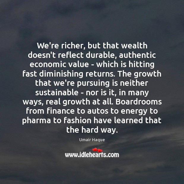 Image, We're richer, but that wealth doesn't reflect durable, authentic economic value –