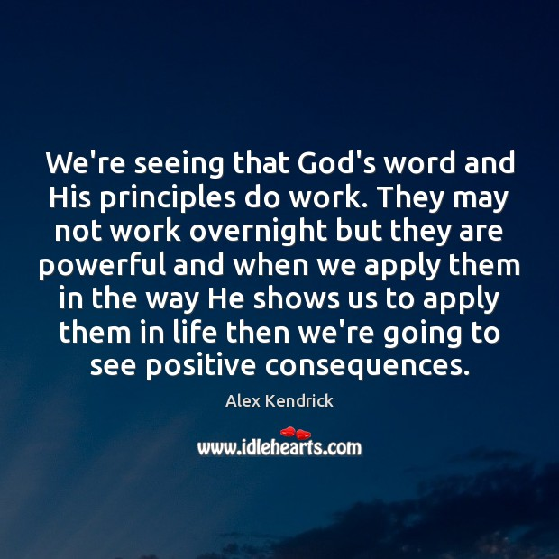 Image, We're seeing that God's word and His principles do work. They may