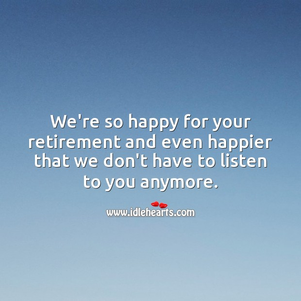 We're so happy for your retirement. Retirement Wishes for Boss Image