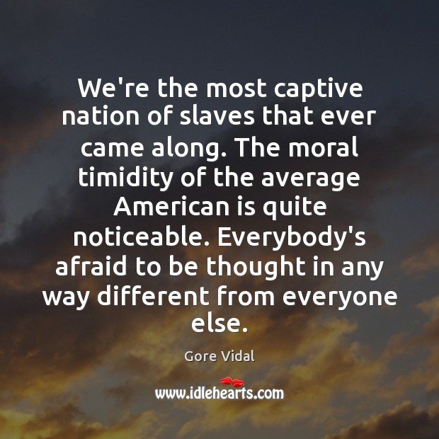 We Re The Most Captive Nation Of Slaves That Ever Came Along The