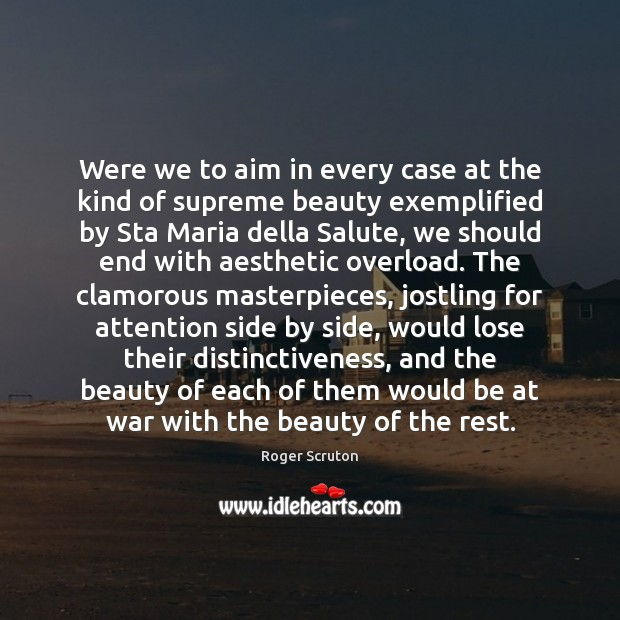 Image, Were we to aim in every case at the kind of supreme