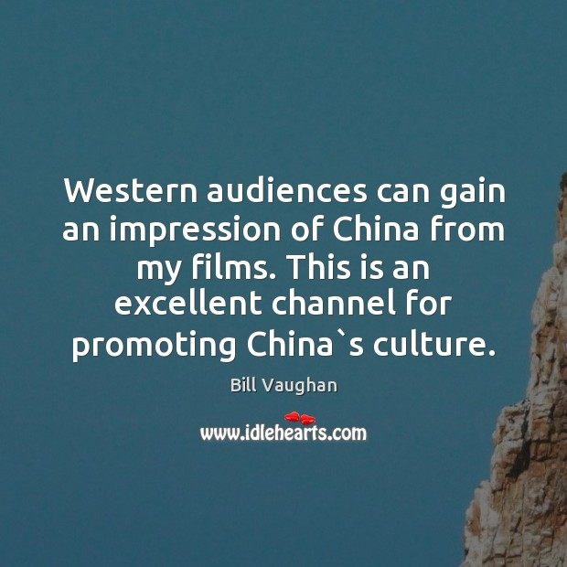 Western audiences can gain an impression of China from my films. This Image