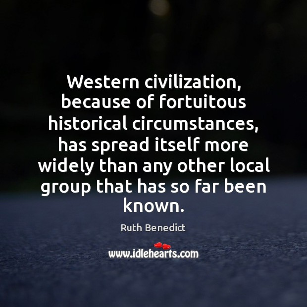 Western civilization, because of fortuitous historical circumstances, has spread itself more widely Image