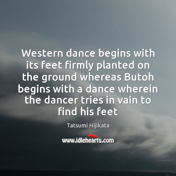 Western dance begins with its feet firmly planted on the ground whereas Image