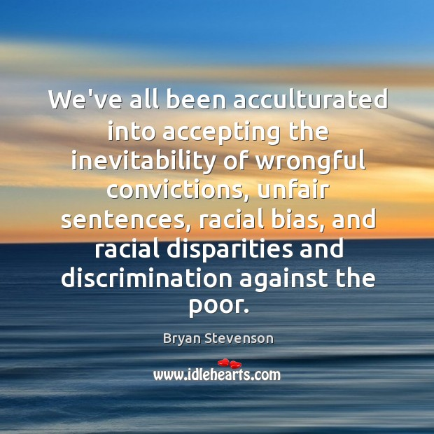 Image, We've all been acculturated into accepting the inevitability of wrongful convictions, unfair