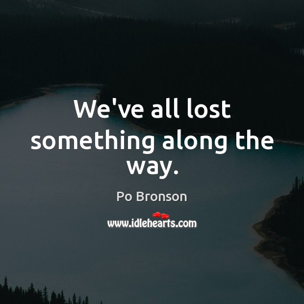 We've all lost something along the way. Image