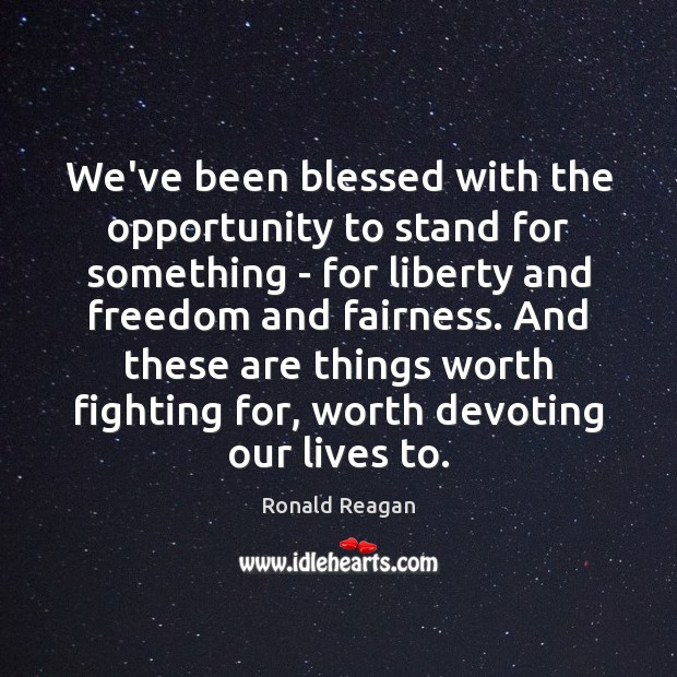 Image, We've been blessed with the opportunity to stand for something – for