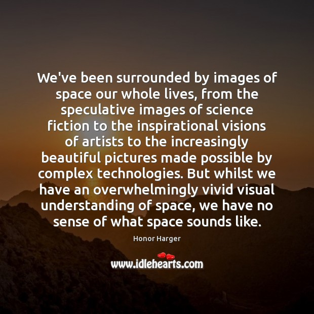 Image, We've been surrounded by images of space our whole lives, from the