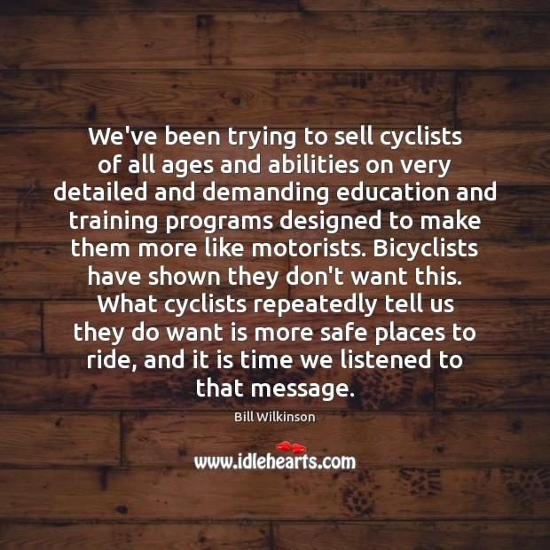 Image, We've been trying to sell cyclists of all ages and abilities on