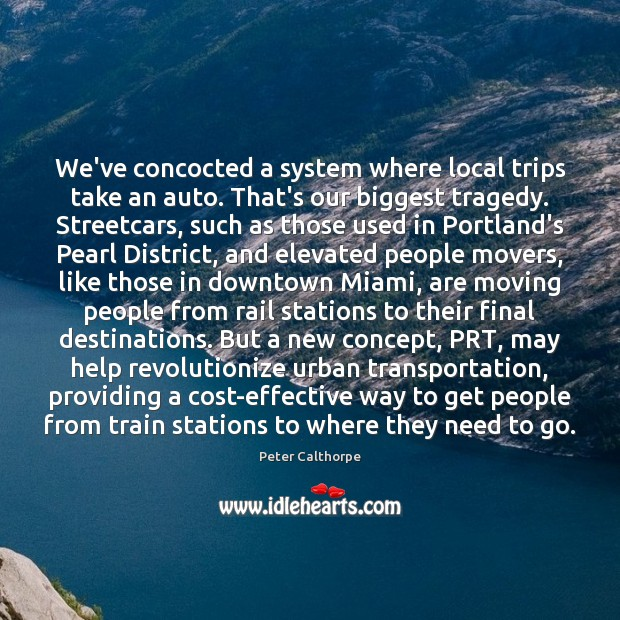 We've concocted a system where local trips take an auto. That's our Image