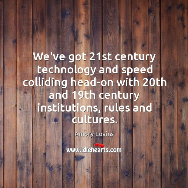 We've got 21st century technology and speed colliding head-on with 20th and 19 Image