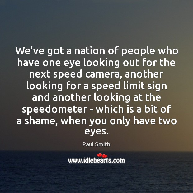 We've got a nation of people who have one eye looking out Image
