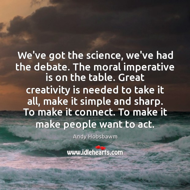 Image, We've got the science, we've had the debate. The moral imperative is