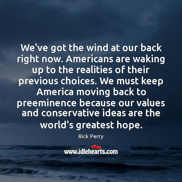 We've got the wind at our back right now. Americans are waking Image