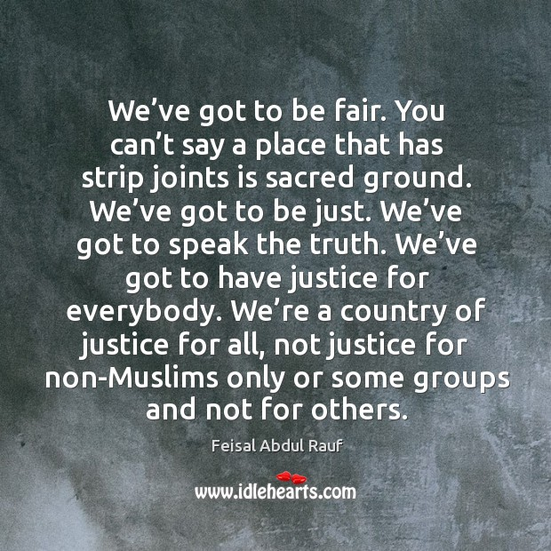 We've got to be fair. You can't say a place that has strip joints is sacred ground. Image