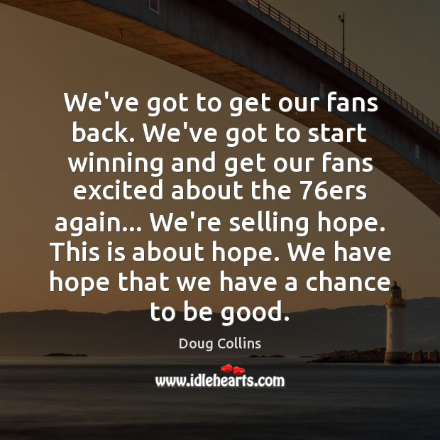 Image, We've got to get our fans back. We've got to start winning