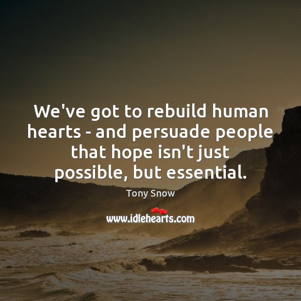 We've got to rebuild human hearts – and persuade people that hope Image