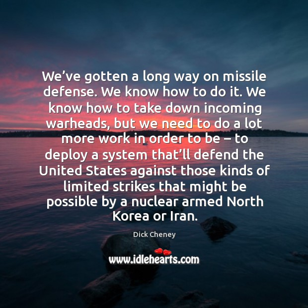 We've gotten a long way on missile defense. We know how to do it. Image