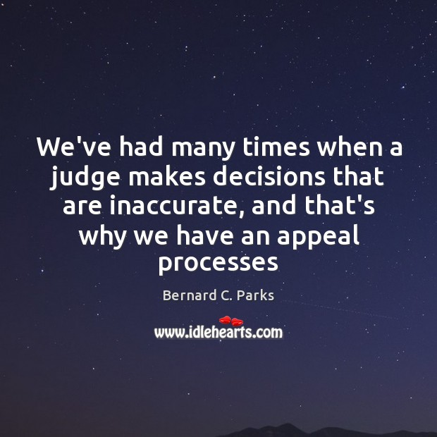 Image, We've had many times when a judge makes decisions that are inaccurate,