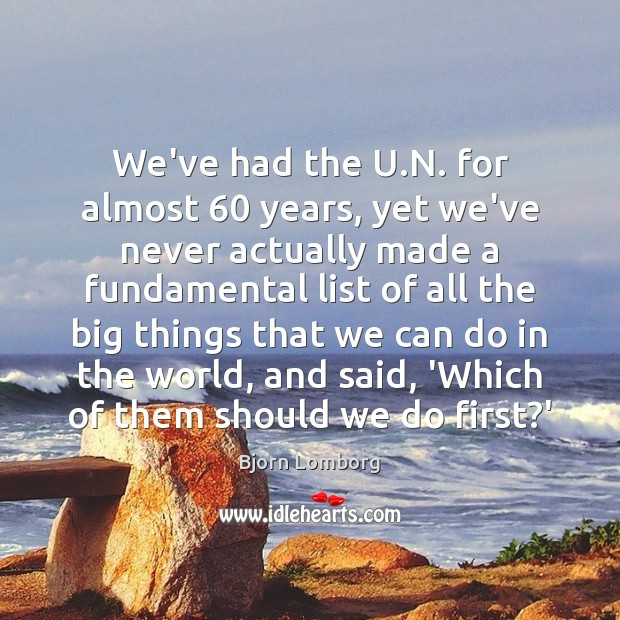 Image, We've had the U.N. for almost 60 years, yet we've never actually