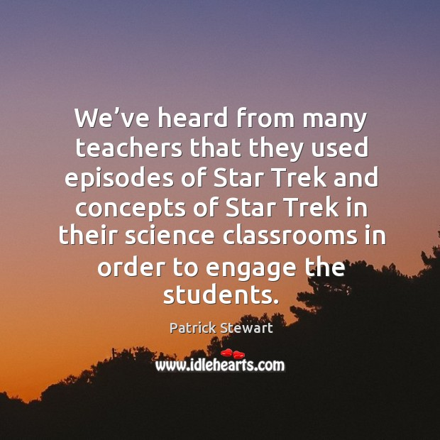 We've heard from many teachers that they used episodes of star trek and concepts of star Image