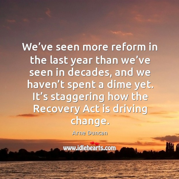 Image, We've seen more reform in the last year than we've seen in decades