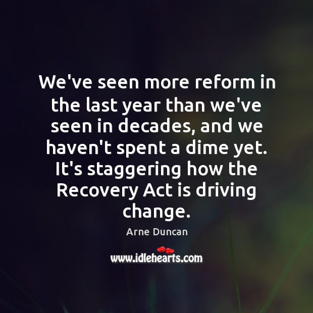 Image, We've seen more reform in the last year than we've seen in