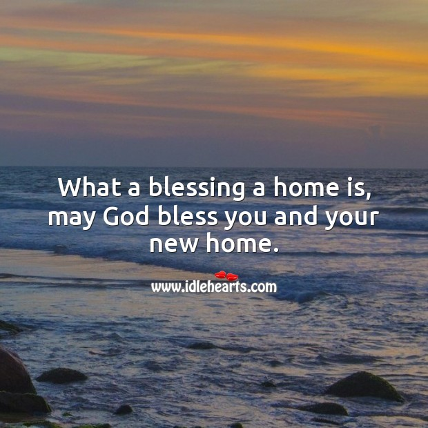 What a blessing a home is, may God bless you and your new home. Image