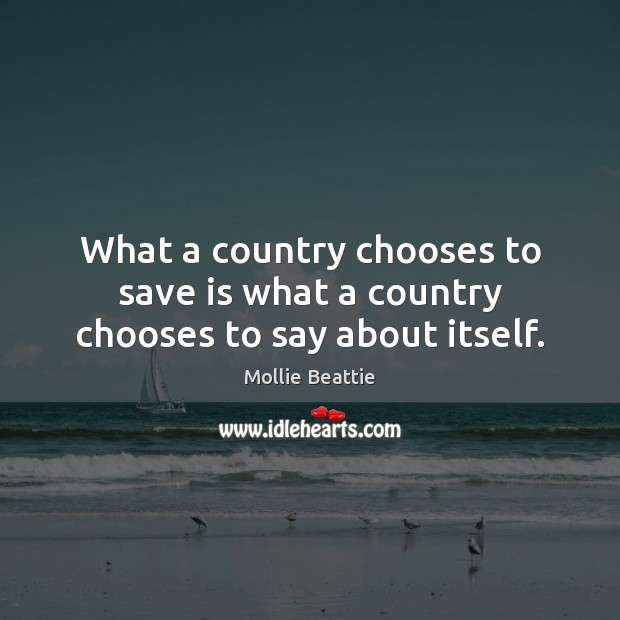 What a country chooses to save is what a country chooses to say about itself. Image
